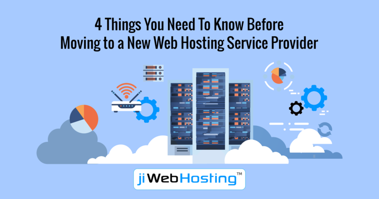 4 Things You Need To Know Before Moving to a New Web Hosting Service Provider