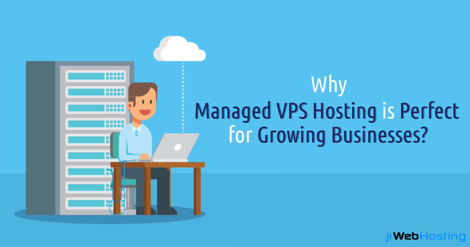 Why Managed VPS Hosting is Perfect for Growing Businesses?