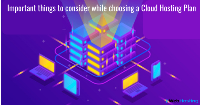 Important Things to Consider While Choosing a Cloud Hosting Plan