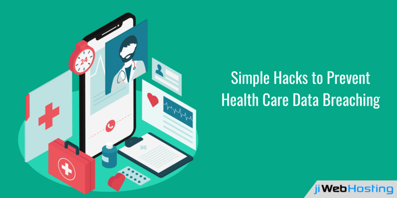 Quick Tips to Prevent Health Care Data Breaching