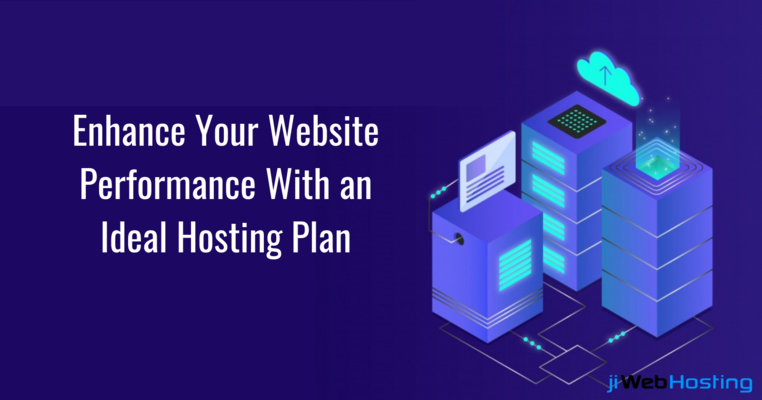 Enhance Your Website Performance With an Ideal Hosting Plan