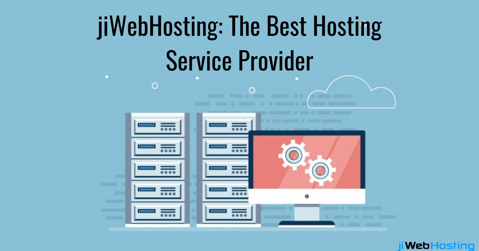 What Makes jiWebHosting The Best Hosting Service Provider?