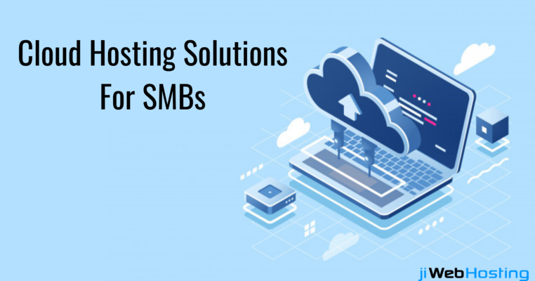 How SMBs are Availing Benefits of Cloud Hosting Solutions?