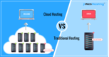 Top Reasons Why Cloud Hosting Is Better Than Traditional Hosting