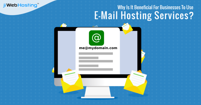 Why Is It Beneficial For Businesses To Use E-Mail Hosting Services?