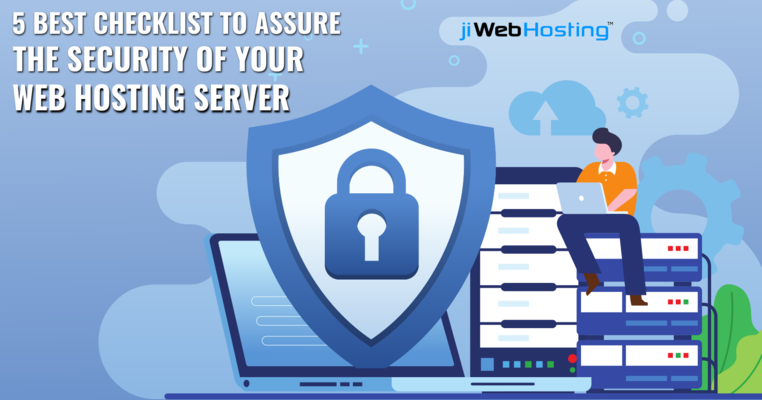 5 Best Checklist To Assure The Security of Your Web Hosting Server