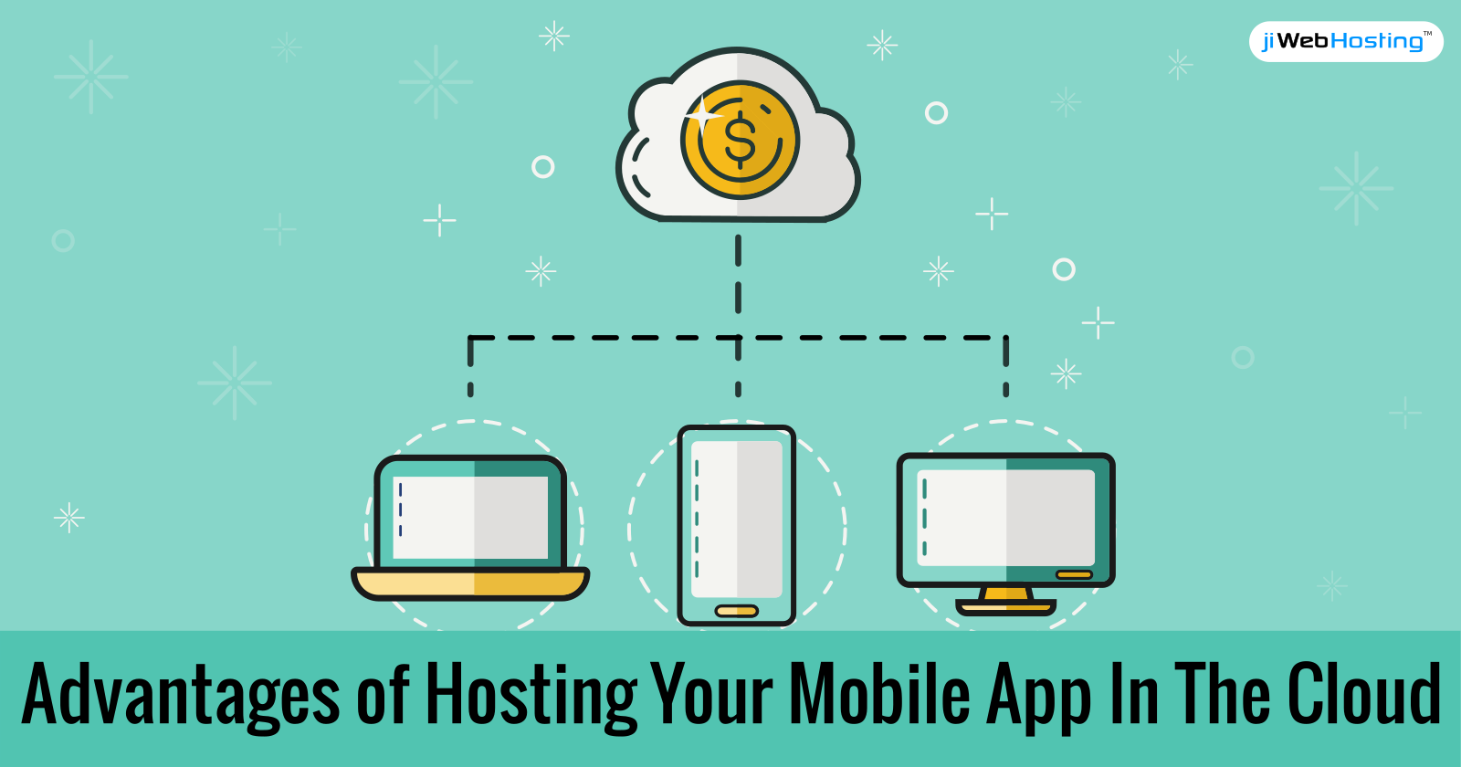Advantages of Hosting Your Mobile App In The Cloud