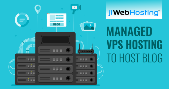 Managed VPS Hosting: A Better Option to Host Your Blog