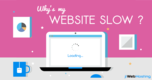 Reasons That Cause a Website to Slow Down