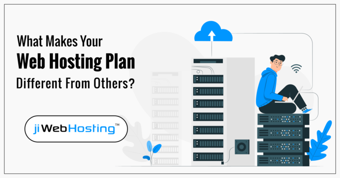What Makes Your Web Hosting Plan Different From Others?